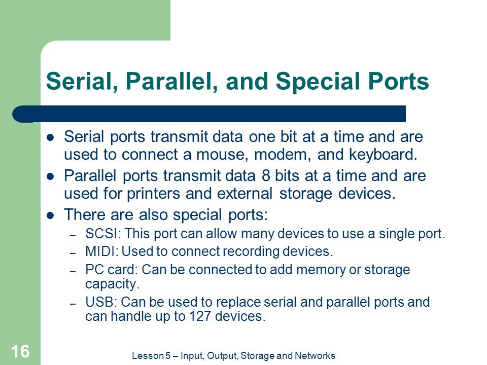 Serial, Parallel, and Special Ports