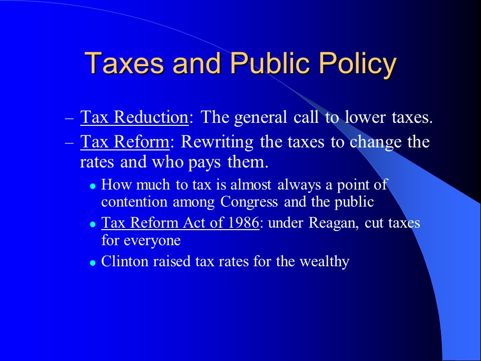 Taxes and Public Policy