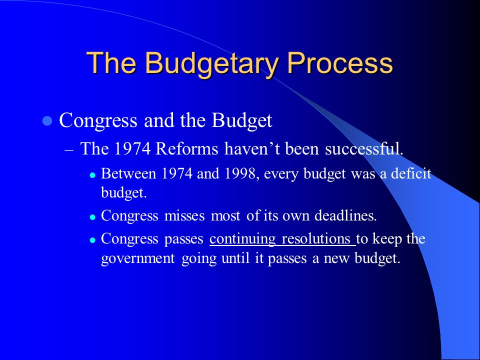 The Budgetary Process Congress and the Budget