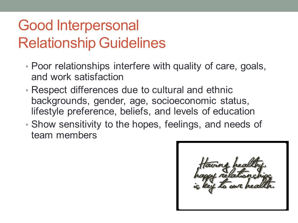 interpersonal relationships in the health care Relationships nowhere is the need for professional commitment and personal integrity as high as in the health care to creating good interpersonal relationships.