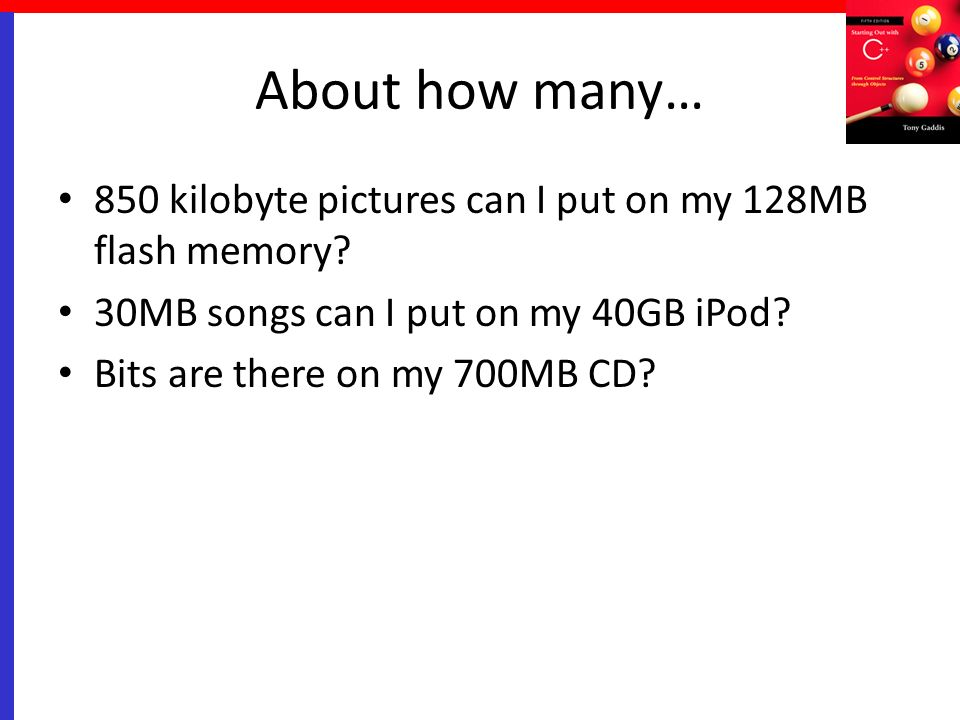 About how many… 850 kilobyte pictures can I put on my 128MB flash memory 30MB songs can I put on my 40GB iPod
