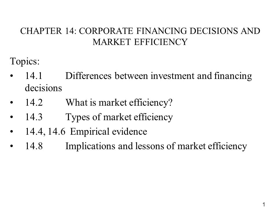 CHAPTER 14 CORPORATE FINANCING DECISIONS AND MARKET EFFICIENCY