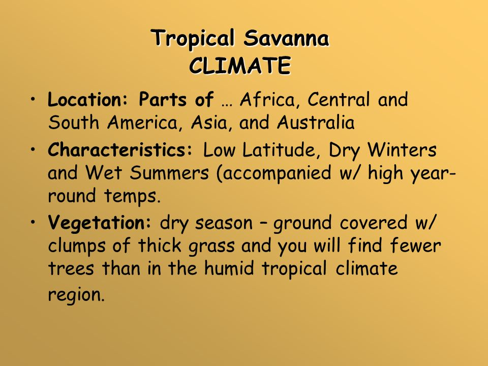 Climate regions ppt video online download 6 tropical savanna climate sciox Choice Image