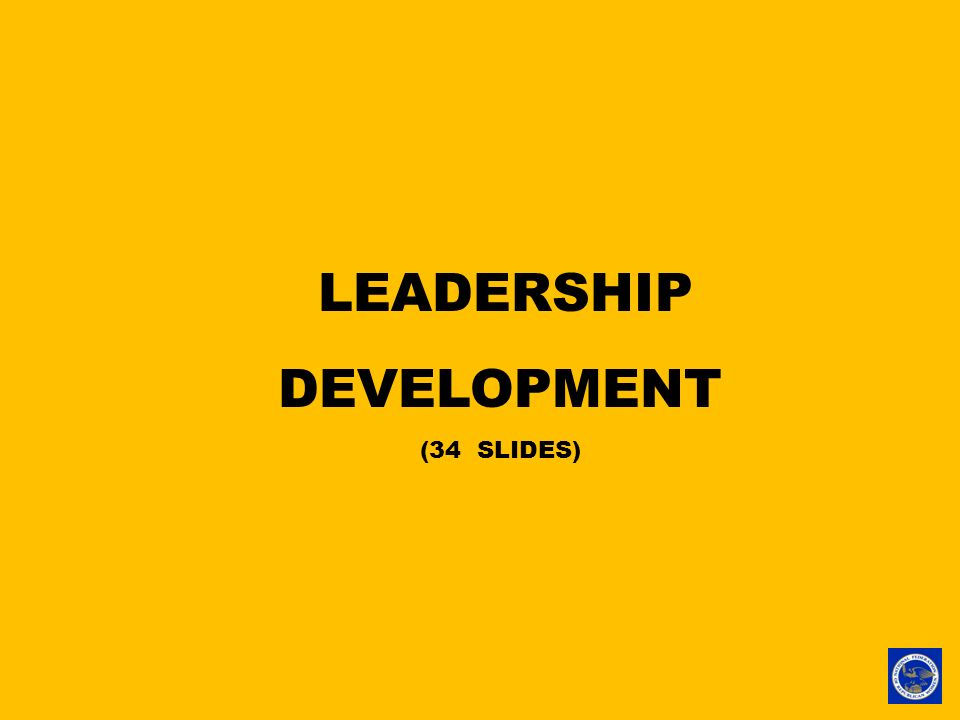LEADERSHIP DEVELOPMENT (34 SLIDES)