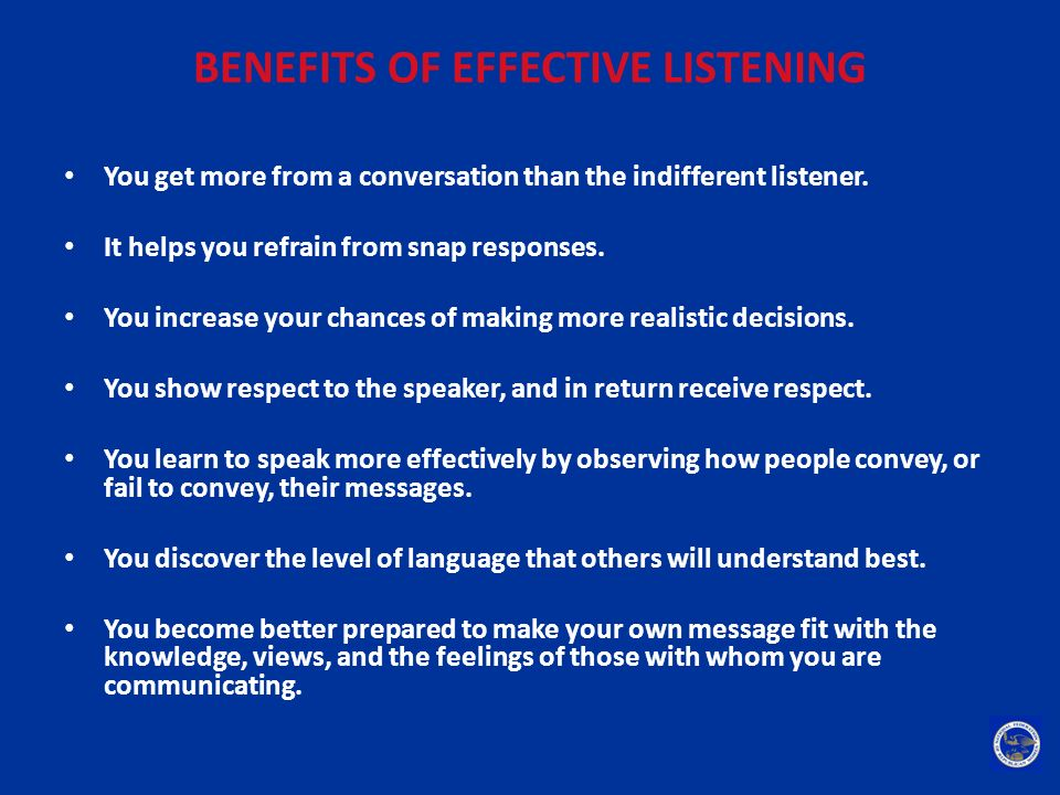 BENEFITS OF EFFECTIVE LISTENING