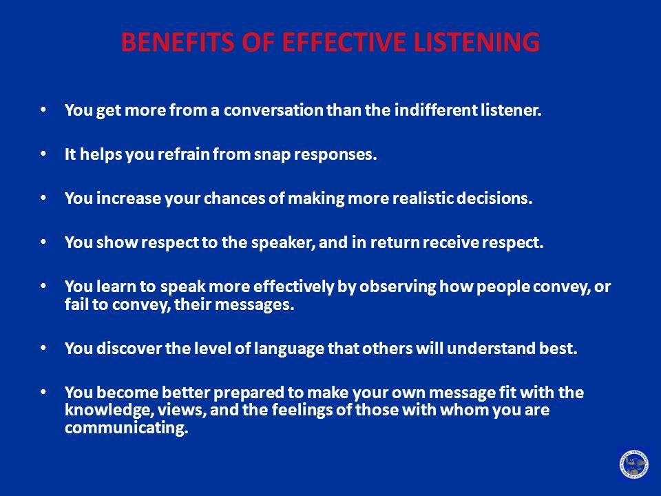 BENEFITS OF EFFECTIVE LISTENING