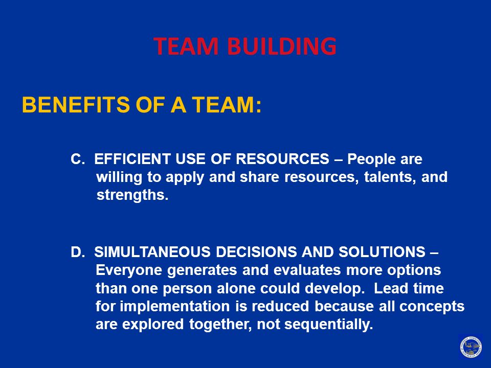 TEAM BUILDING BENEFITS OF A TEAM: