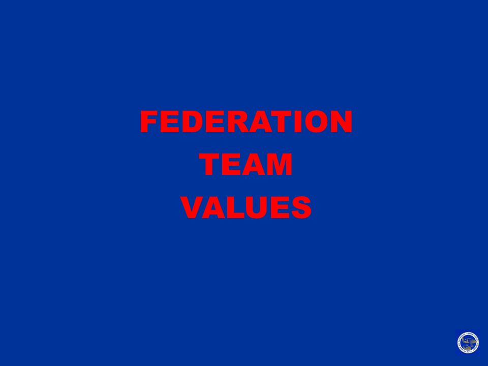 FEDERATION TEAM VALUES