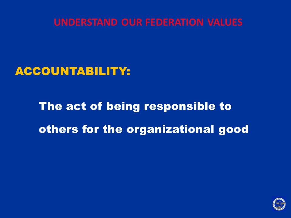 UNDERSTAND OUR FEDERATION VALUES