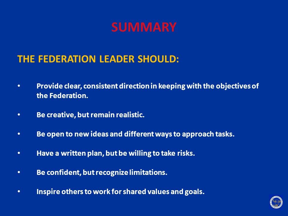 SUMMARY THE FEDERATION LEADER SHOULD: