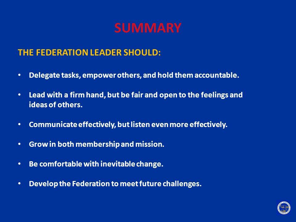 SUMMARY THE FEDERATION LEADER SHOULD: