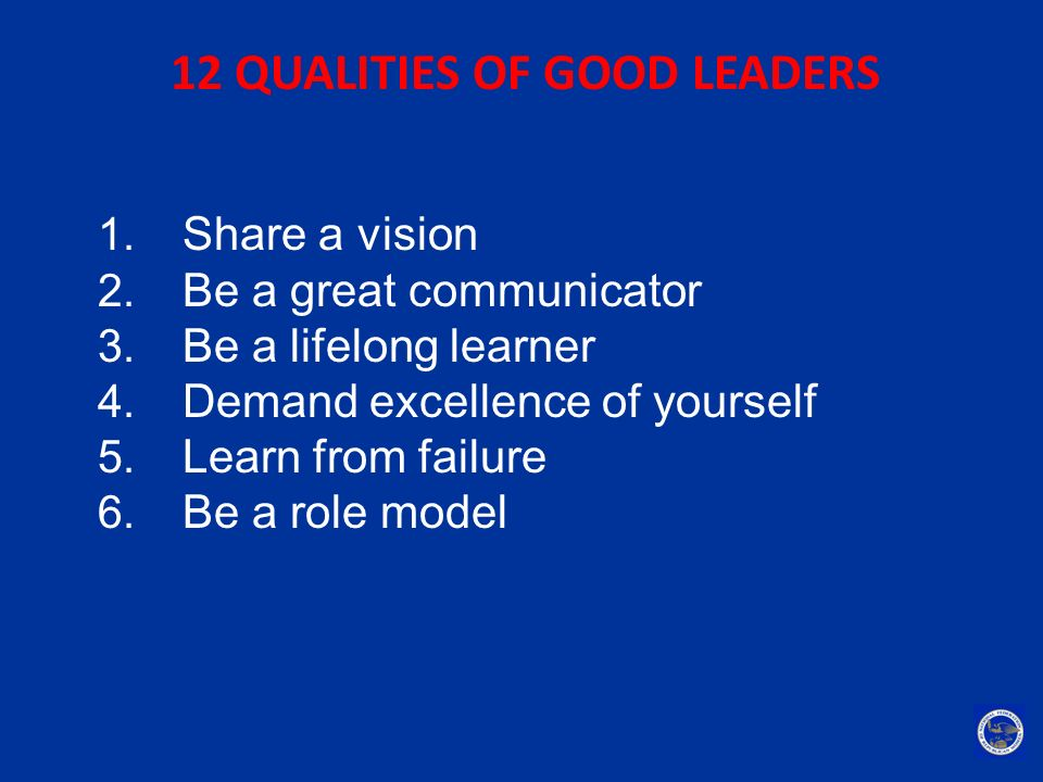 12 QUALITIES OF GOOD LEADERS
