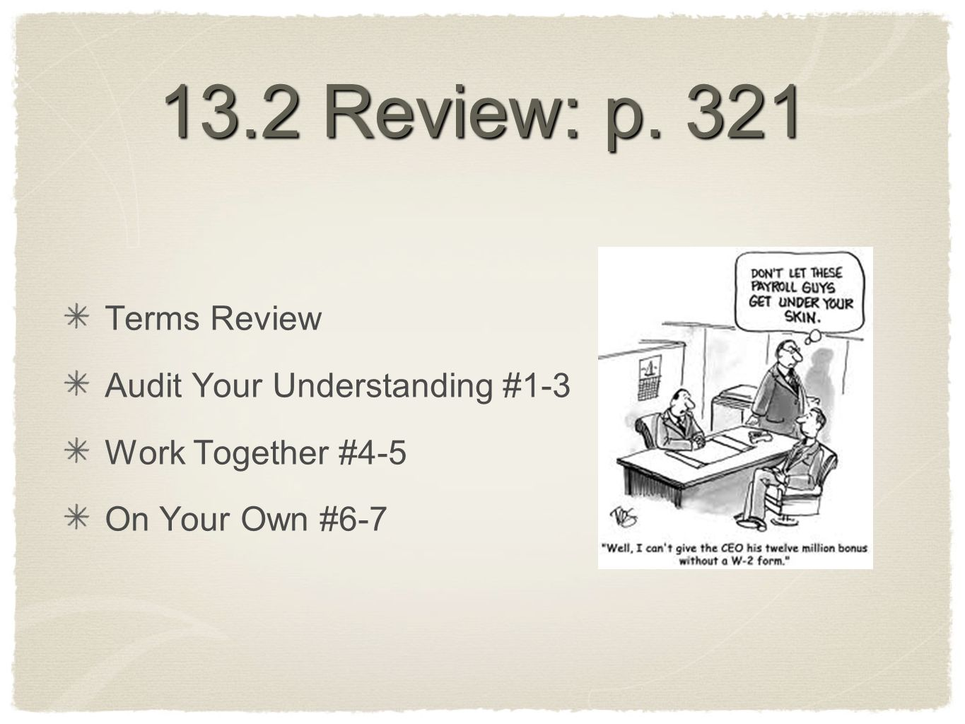 13.2 Review: p. 321 Terms Review Audit Your Understanding #1-3