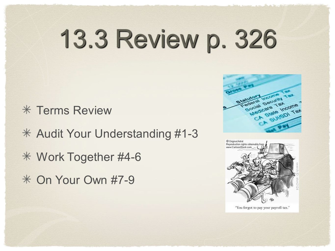 13.3 Review p. 326 Terms Review Audit Your Understanding #1-3