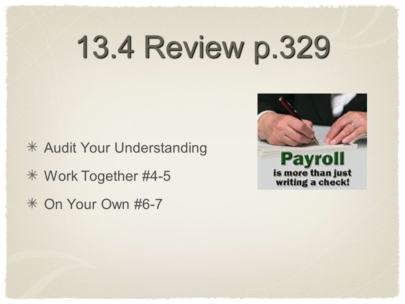 13.4 Review p.329 Audit Your Understanding Work Together #4-5