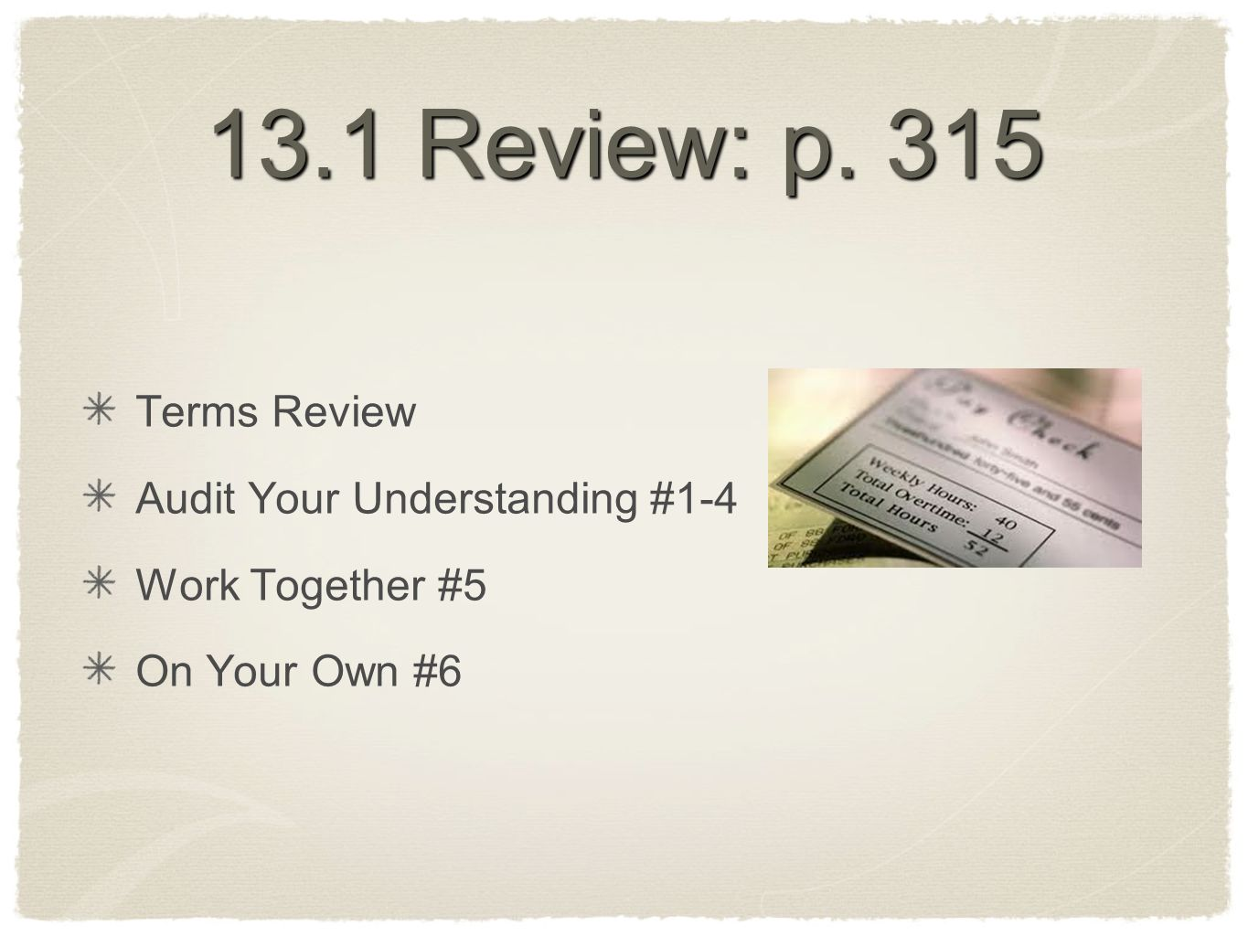 13.1 Review: p. 315 Terms Review Audit Your Understanding #1-4