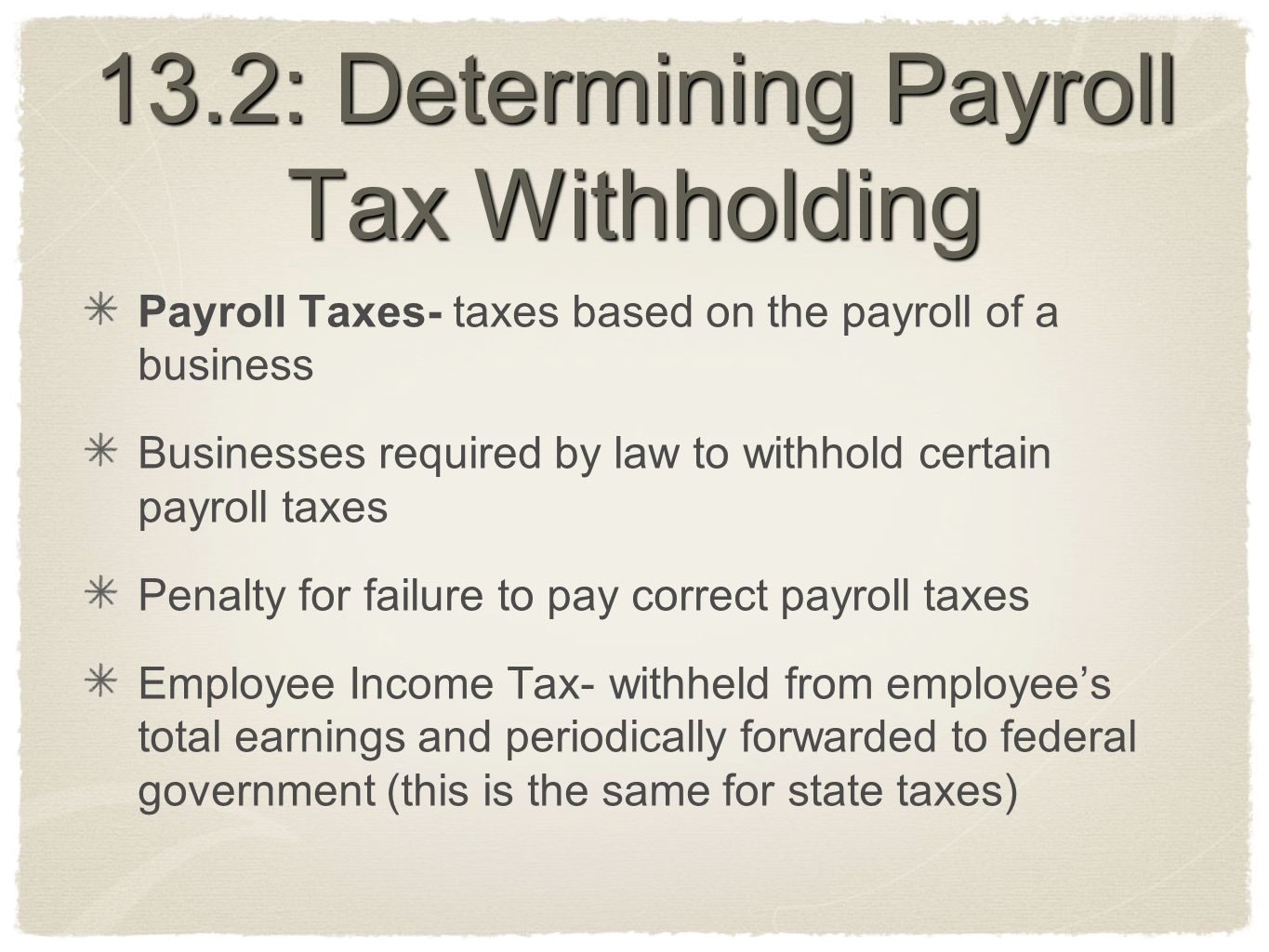 13.2: Determining Payroll Tax Withholding