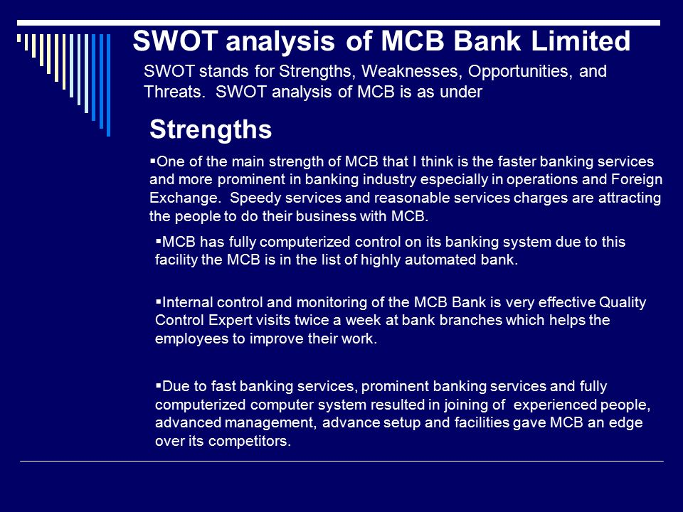 swot analysis of mcb bank You deserve a banking experience that offers innovative solutions experience world-class services at mcb private banking.