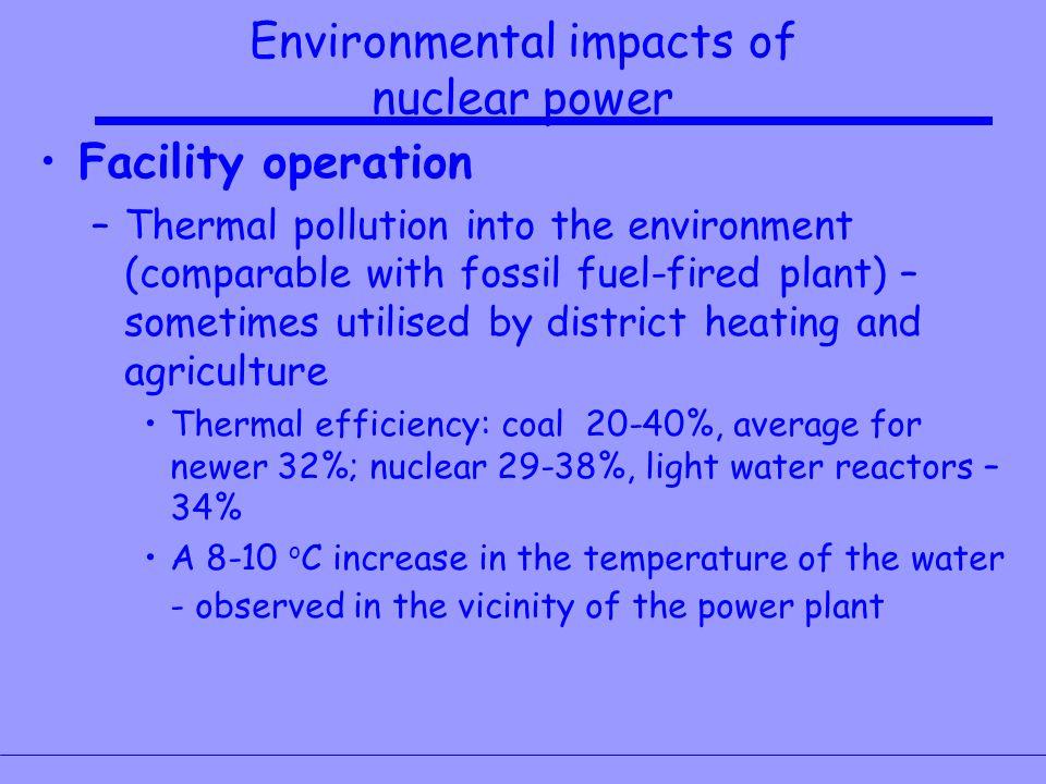 the negative impacts of nuclear power Nea issue brief: an analysis of principal nuclear issues no 9, june 1993 broad impacts of nuclear power energy choices utility decisions regarding which technological option to select when creating additional electricity generating capacity are chiefly based on an evaluation of the comparative costs of the options.