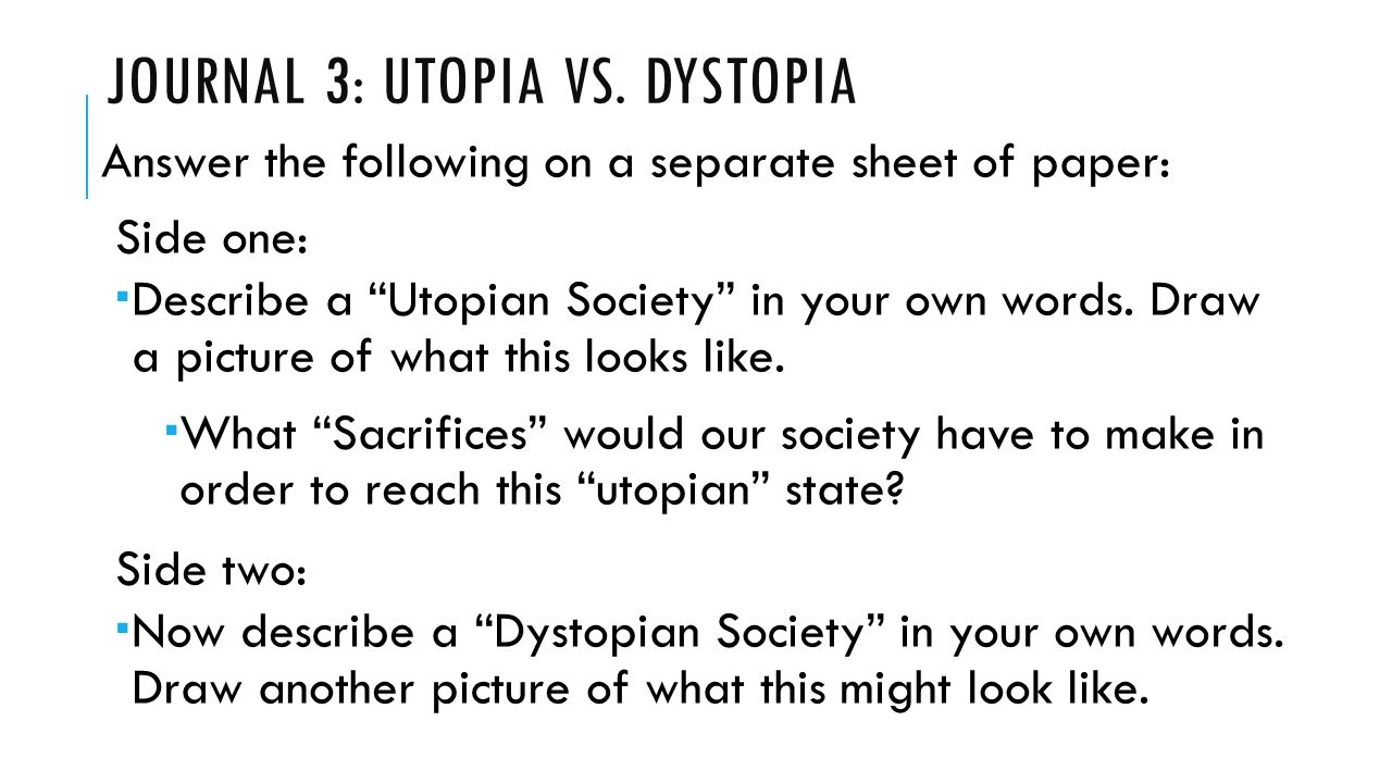 What is the difference between a utopia and a dystopia?