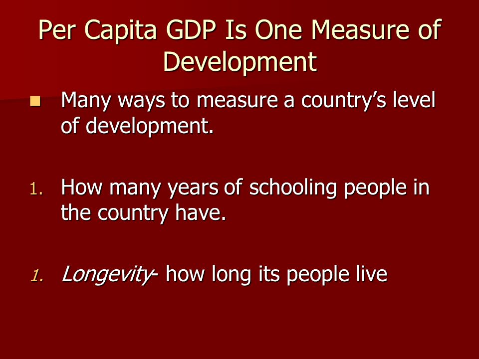 Per Capita GDP Is One Measure of Development