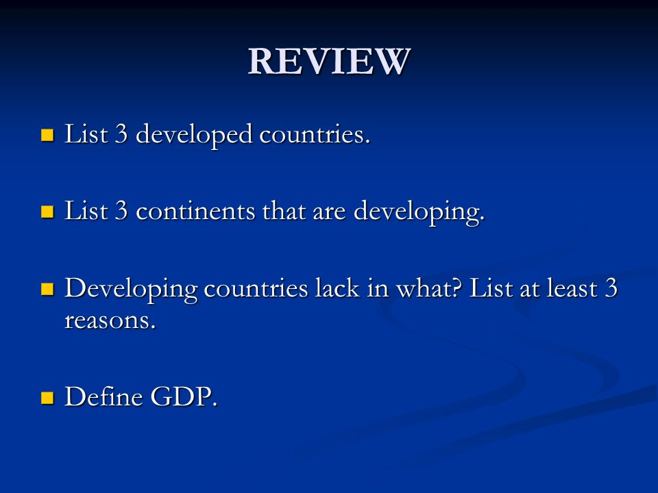 REVIEW List 3 developed countries.