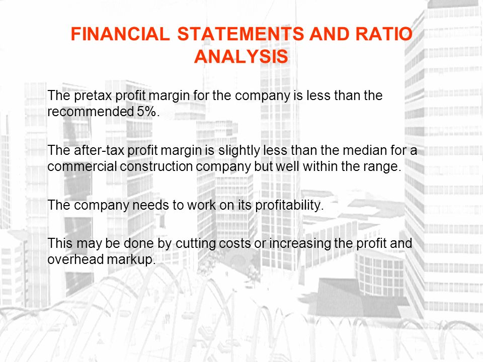 ratio analysis construction company Cost of construction - the cost of all contracts or  5 12 overhead analysis a company must properly identify and allocate their  financial analysis by ratios .
