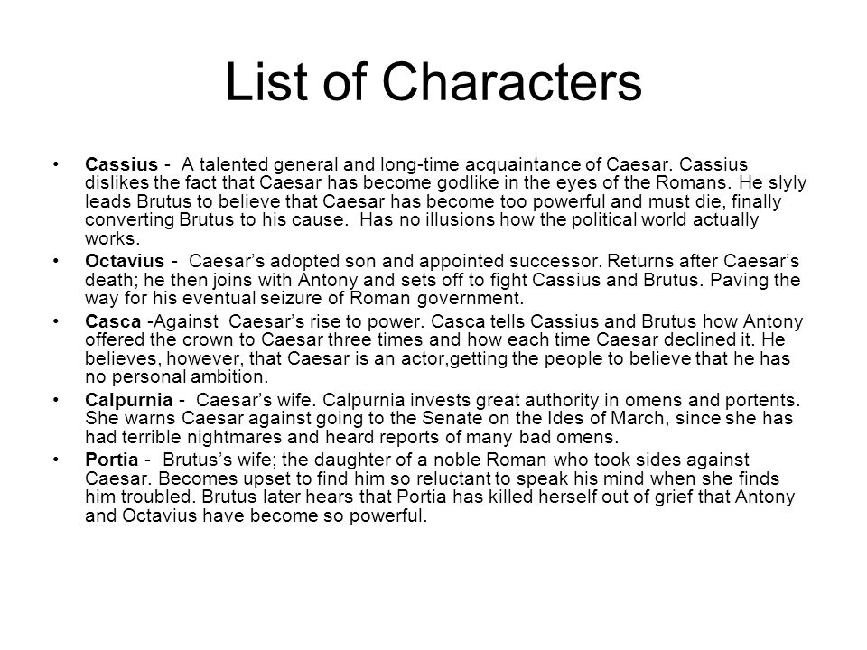 a report on brutus the persuadable character in the play julius caesar Who is the most important character in julius julius caesar, mark antony and brutus i think the most important character in that play is brutus.
