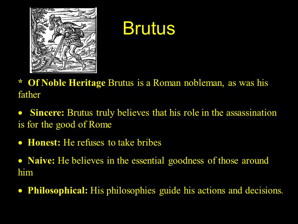 how is brutus naive