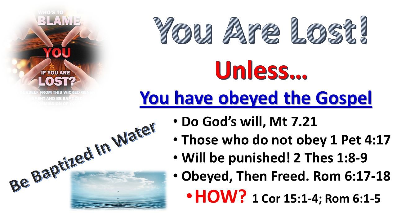 You Are Lost! Unless… You have obeyed the Gospel