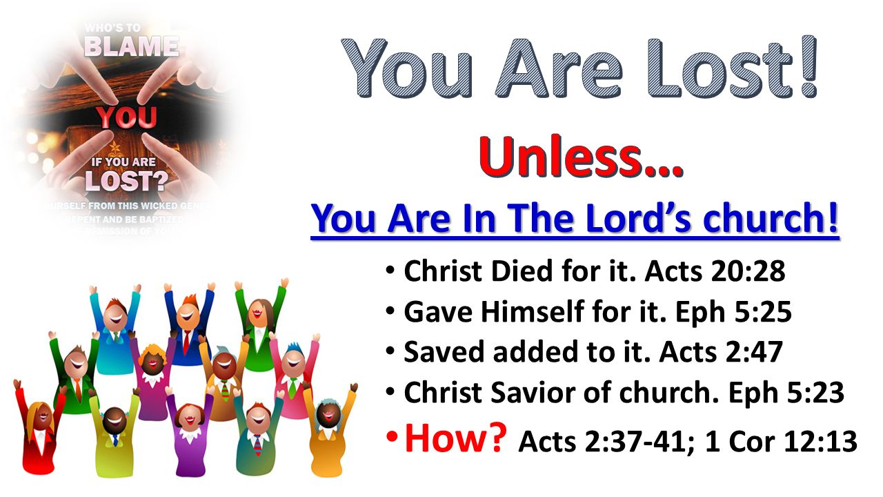 You Are Lost! Unless… You Are In The Lord's church!