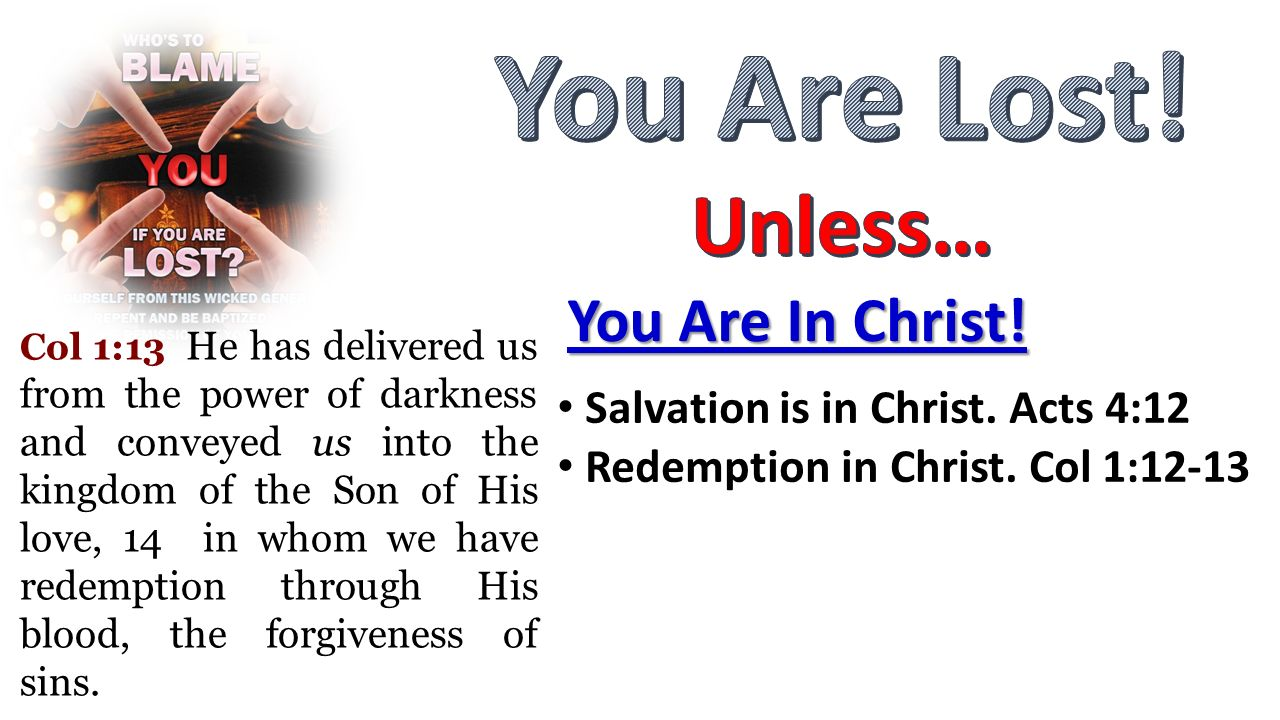 You Are Lost! Unless… You Are In Christ!