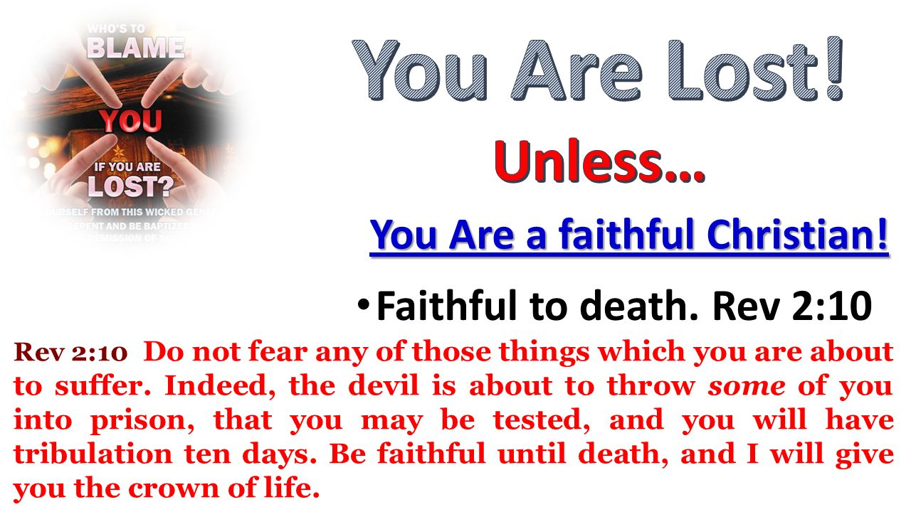 You Are Lost! Unless… You Are a faithful Christian!