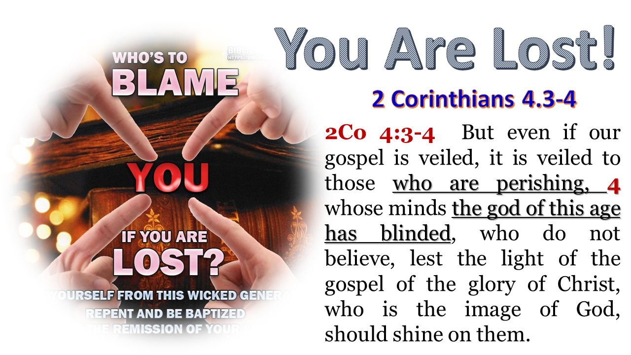 You Are Lost! 2 Corinthians 4.3-4