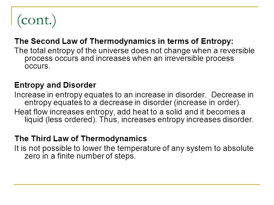 (cont.) The Second Law of Thermodynamics in terms of Entropy: