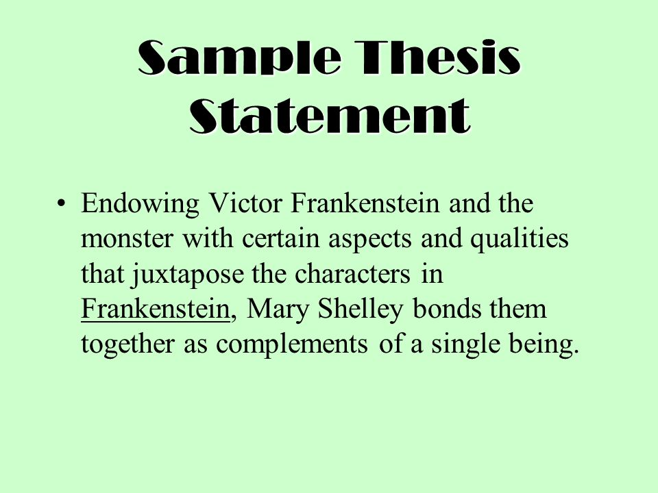 good thesis statements on frankenstein Thesis statement example for frankenstein click herefrankenstein frankenstein, feel free staatement example this section down into for subsections,.