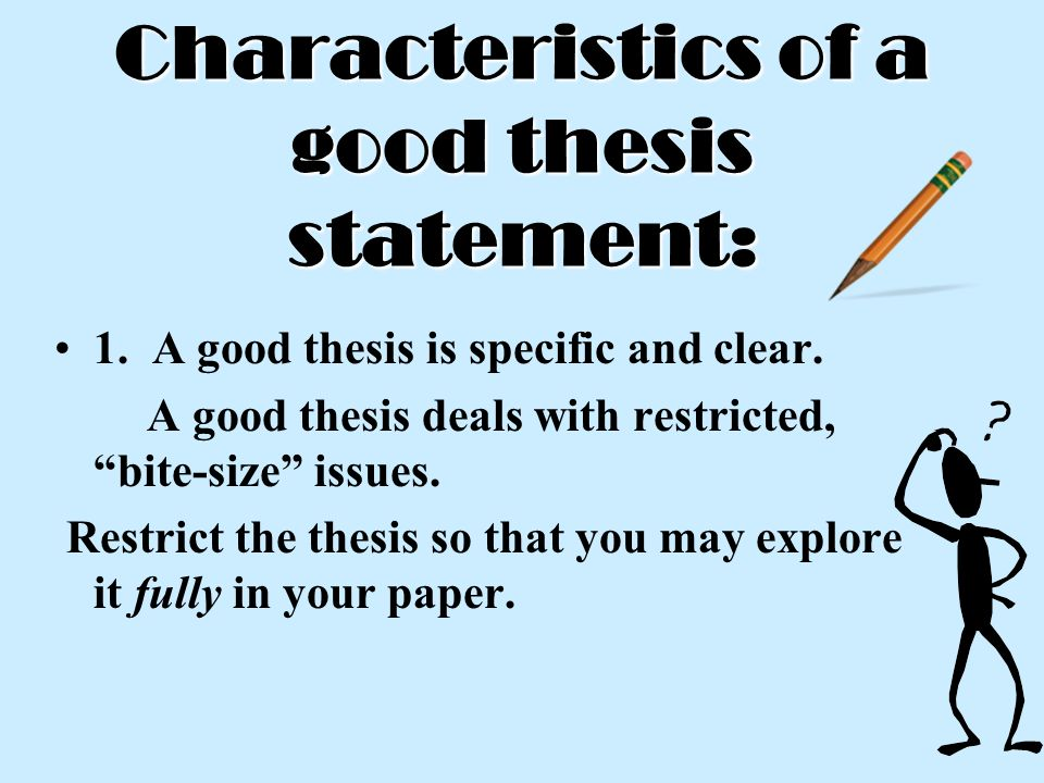 what are generally a 5 features of some sort of thesis statement
