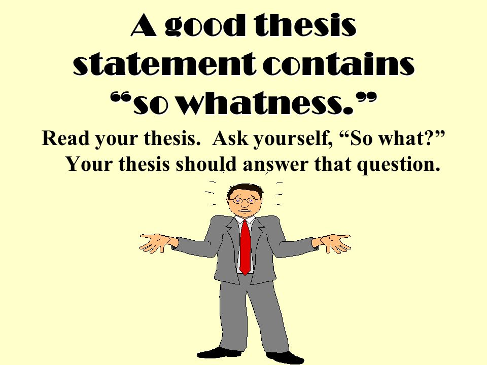 what questions should a thesis answer Research questions: should college athletes kaplan university writing center • from topic to research question to thesis answer the questions you.