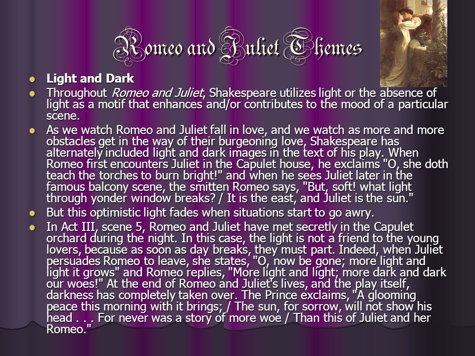 The theme of light and dark in romeo and juliet a play by william shakespeare