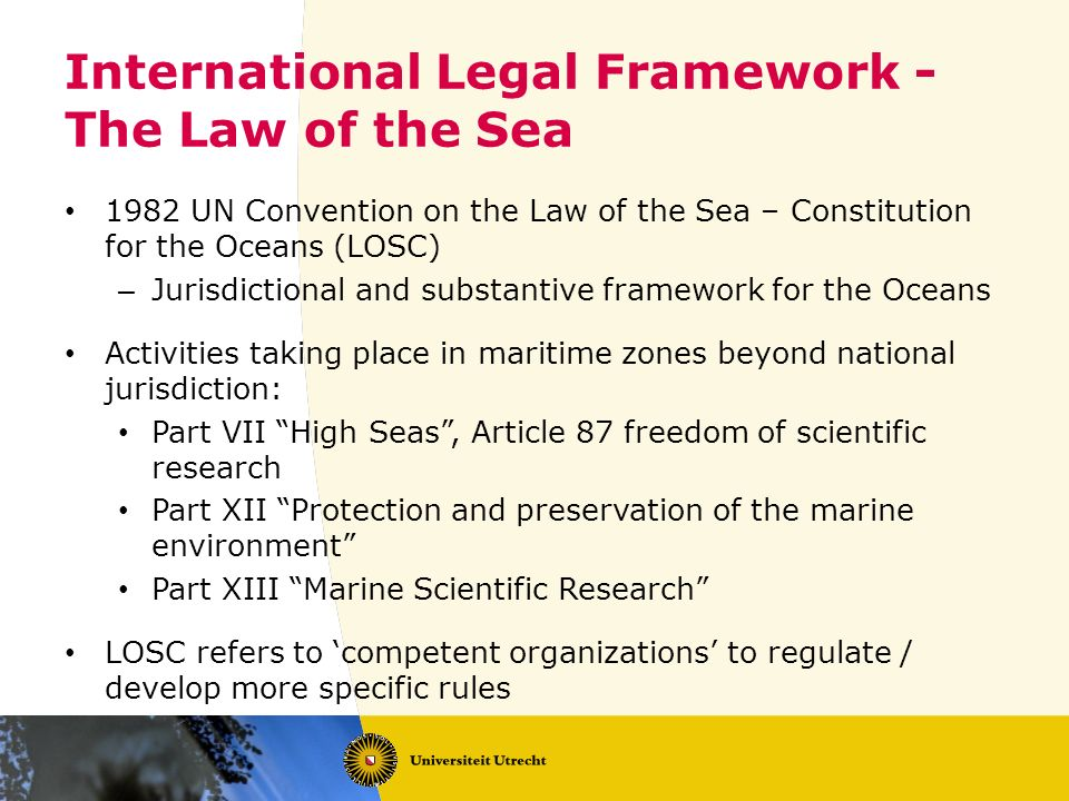 International Legal Framework - The Law of the Sea