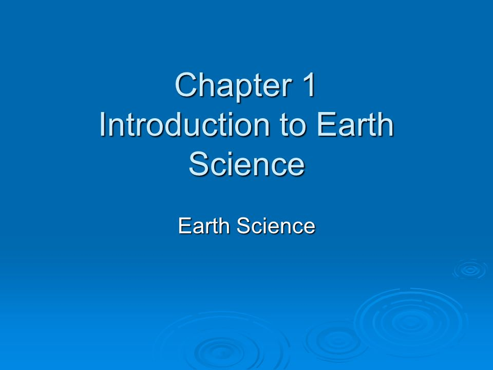 introduction earth science Schedule of topics and activities this outline will be adjusted regularly as the semester proceeds you should check frequently for updates.