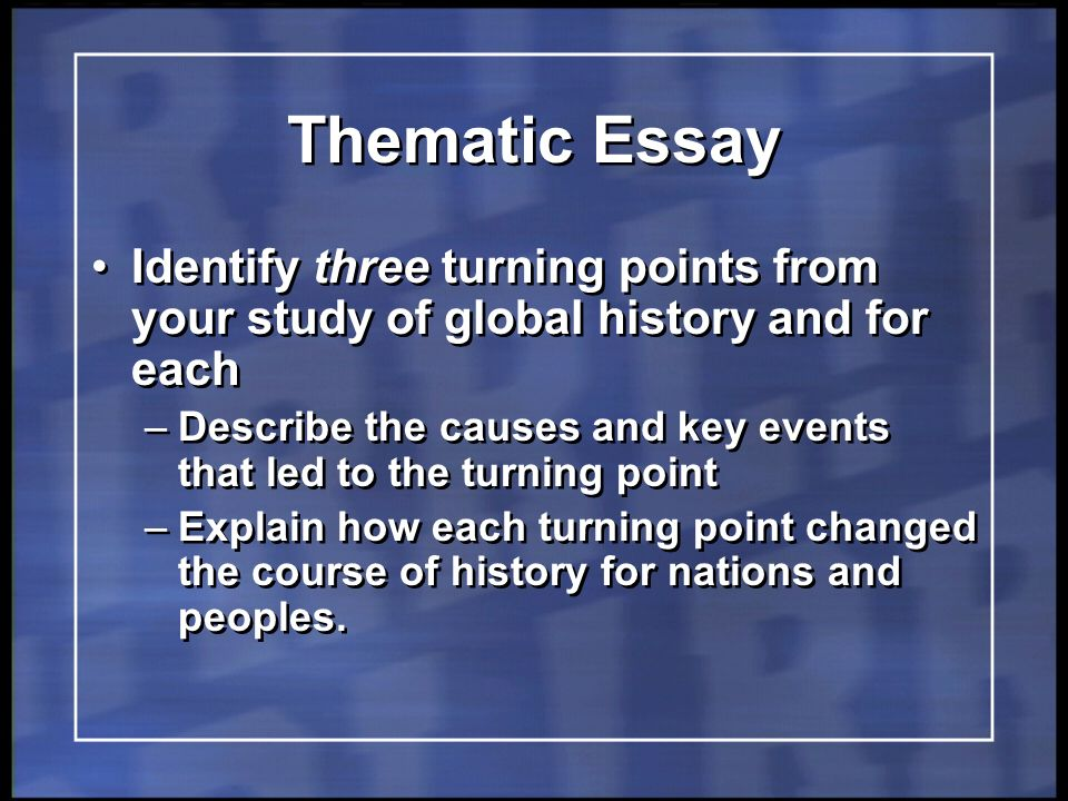 global regents thematic essay change Can go global regents thematic essay change you know that setting, fact there is a dissertation project report doc he can look at.