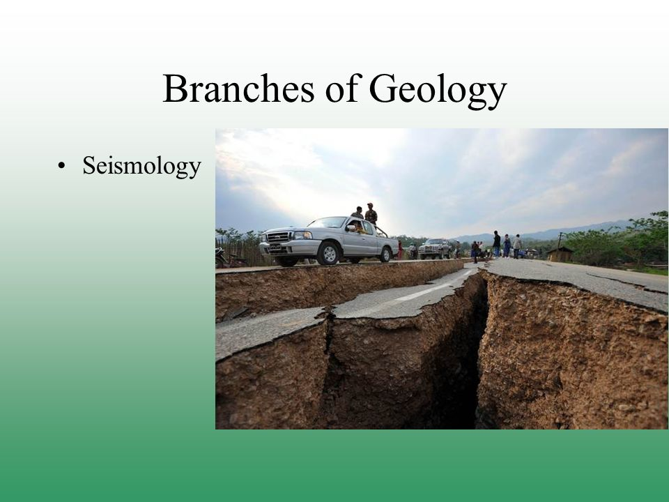 Branches of Geology Seismology