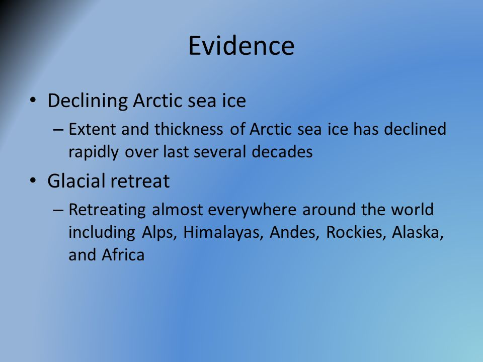 Evidence Declining Arctic sea ice Glacial retreat