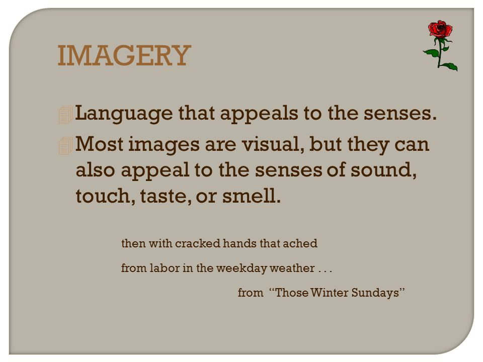 those winter sundays diction figurative language and imagery Those winter sundays by robert hayden the question raised by the author has been attracting the readers for a long time, since it deals with a.
