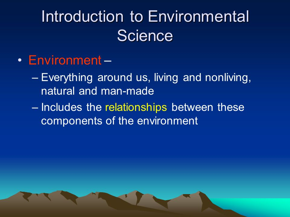 an introduction to the environmental science Introduction to environmental health  define the major types, sources, and environmental  −pure science activities 50.