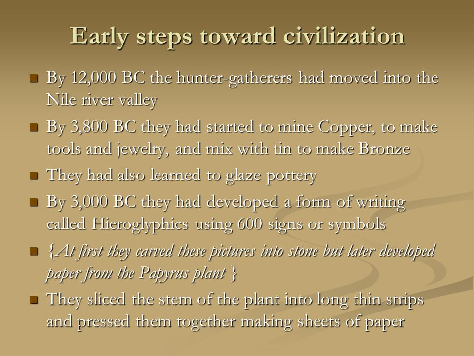 Early steps toward civilization