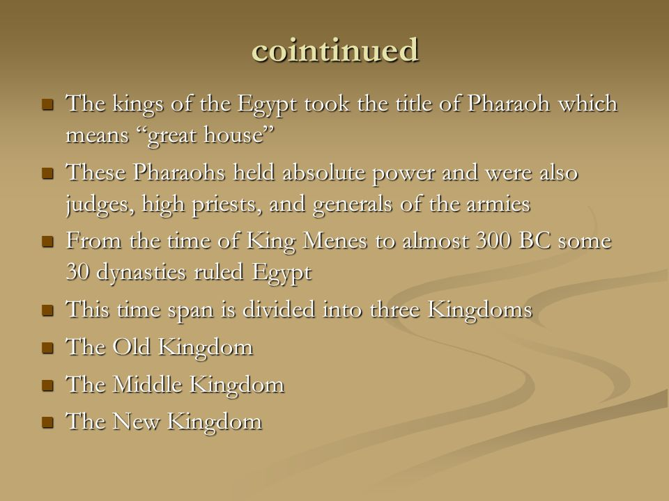 cointinued The kings of the Egypt took the title of Pharaoh which means great house