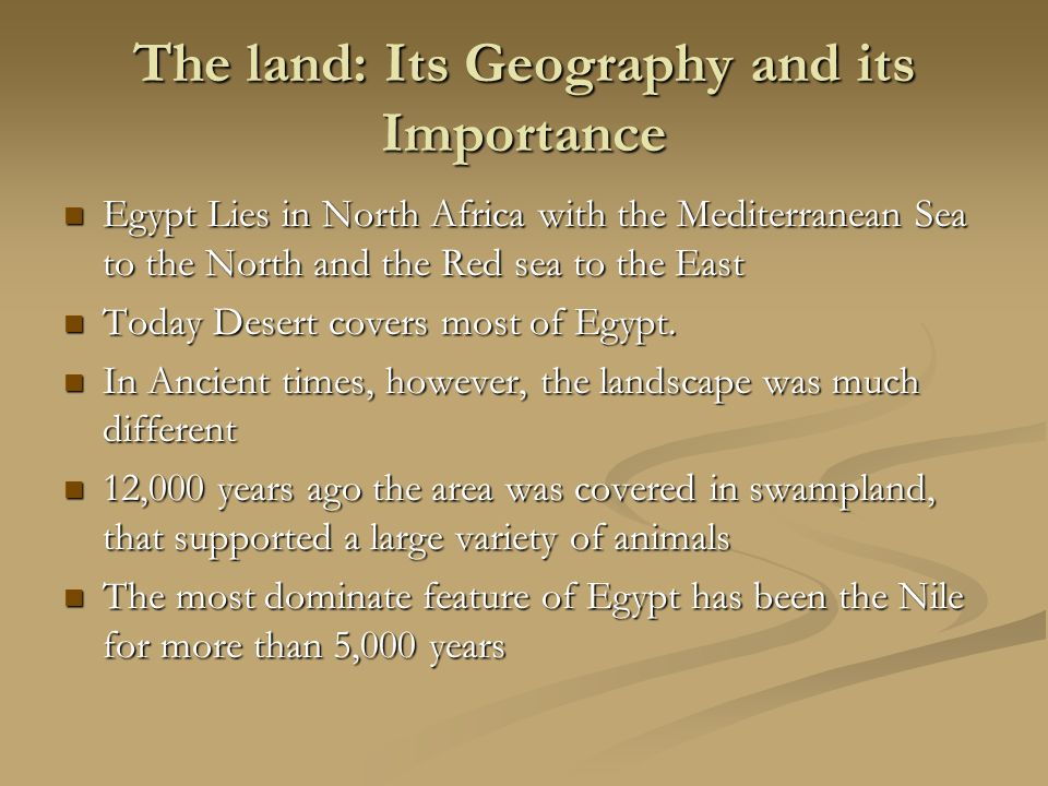 The land: Its Geography and its Importance