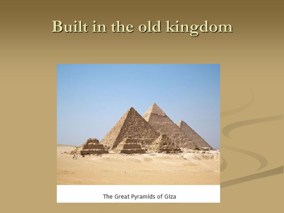 Built in the old kingdom